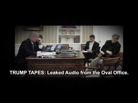 TRUMP TAPES Leaked Audio from the Oval Office