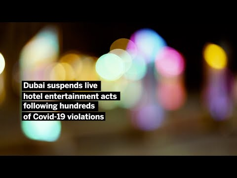 Dubai suspends live hotel entertainment acts following hundreds of Covid-19 violations