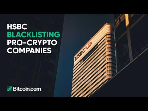 HSBC blacklisting pro-crypto companies: The Bitcoin.com Weekly Update