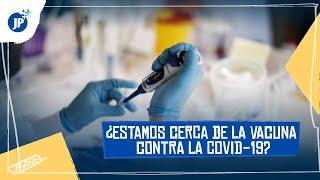 ¿Estamos cerca de la vacuna contra la COVID-19