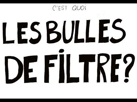 C'est quoi les bulles de filtre ?
