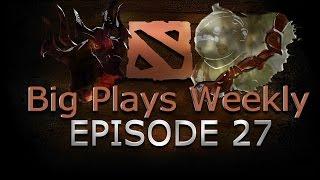 Dota 2 - Big Plays Weekly - Ep. 27