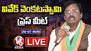 BJP Leader,Ex-MP Vivek Venkataswamy Press Meet LIVE   Telangana Bhavan, Delhi   V6 News - V6NEWSTELUGU