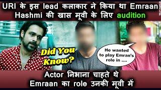 Did you know? URI ke yeh kalakar ne kiya tha audition Emraan Hashmi ke ek role ke liye | Checkout - TELLYCHAKKAR