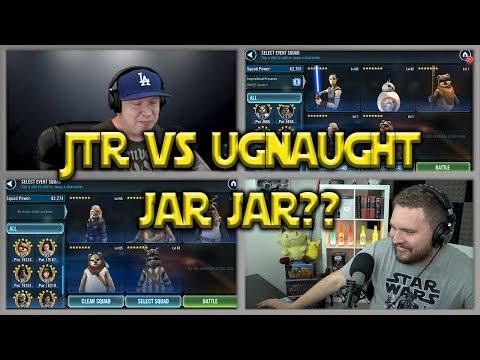JTR vs Ugnaught - Jar Jar?? | Star Wars: Galaxy Of Heroes - SWGOH