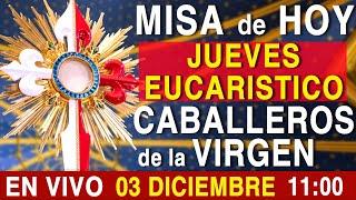 MISA de HOY En Vivo 11:00 - Jueves 03 de Diciembre - Escriba sus intenciones en el chat.
