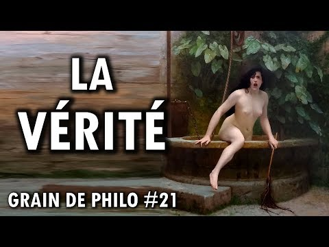 La VÉRITÉ nue   Grain de philo #21