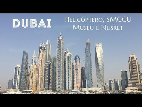 DUBAI: Helicóptero | SMCCU | Museu | Nusret
