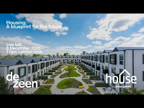 House by Urban Splash and Dezeen present a talk on housing