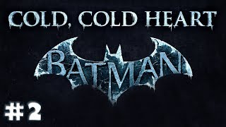 Batman: Arkham Origins - Cold, Cold Heart DLC #2 - Chill Out