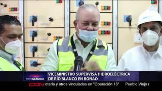Viceministro supervisa hidroeléctrica de río Blanco en Bonao