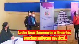 Así Presidente Lucho Arce ¡Empezaron a llegar las pruebas antígeno nasales! - Bolivia Coronavirus