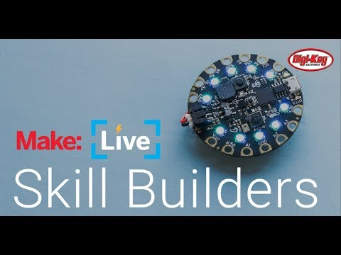 Make: Live - Circuit Playground Skillbuilder