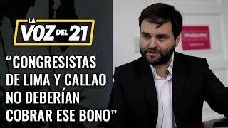 """Congresista Alberto de Belaunde: """"Ningu?n congresista de Lima y Callao deberi?a cobrar ese bono"""""""