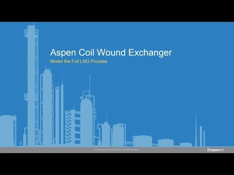 Introducing Aspen Coil Wound Exchanger for LNG Processes