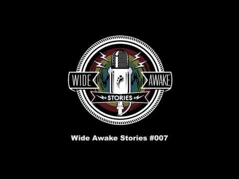 Wide Awake Stories #007 ft. ilan Bluestone, Fallen & SeaGypsy Couture