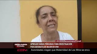 Apresan varias personas para investigación por asesinato de mujer en SFM