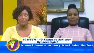 10 Myths to Ask Your Gynaecologist: TVJ Smile Jamaica - May 21 2020