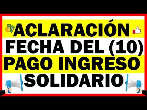 Aclaración fecha de (10) Pago Ingreso Solidario | Escuche muy bien