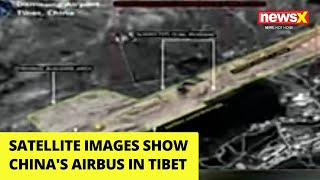 Satellite images show China's airbase in Tibet | NewsX - NEWSXLIVE