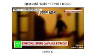 Noi DEZVALUIRI video UIMITOARE: EPISCOPUL HUSILOR. Ceata video dispare...