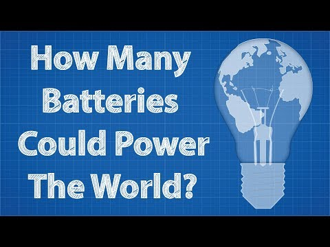 How Many Batteries Could Power The World? (ft. MinutePhysics)