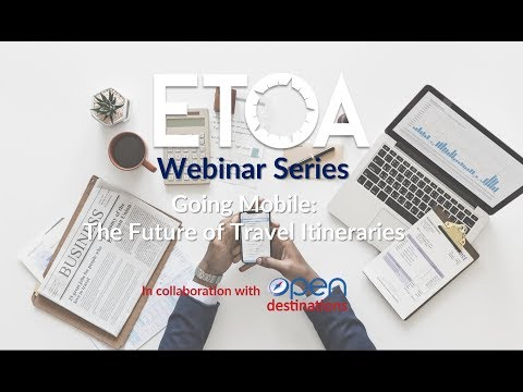 ETOA Webinar Series | Going Mobile: The Future of Travel Itineraries