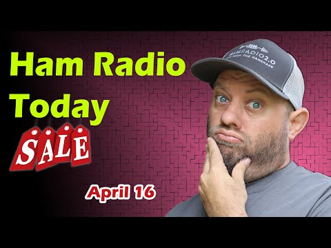 Ham Radio Today - Shopping Deals for April 16
