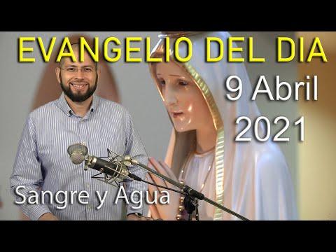 Evangelio Del Dia de Hoy - Viernes 9 Abril 2021- Jesus Se Preocupa Por Ti -Sangre y Agua
