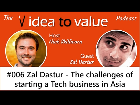 #006 Zal Dastur (video) - The challenges of starting a Tech business in Asia