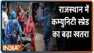 Rajasthan में कम्युनिटी स्प्रेड का बढ़ा खतरा, अवैध रूप से 93 हजार प्रवासियों के आने का हुआ खुलासा - INDIATV