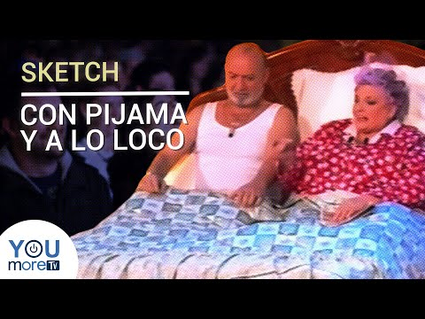 SKETCH - CON PIJAMA Y A LO LOCO