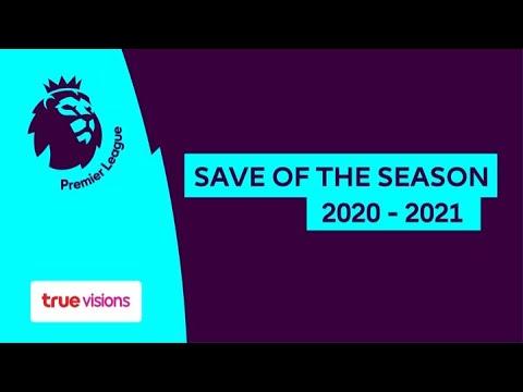 Save Of The Season เซฟประตูยอดเยี่ยม พรีเมียรลีก อังกฤษ ฤดูกาล 2020/21