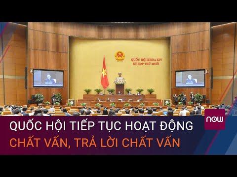 [Trực tiếp] Quốc hội tiếp tục hoạt động chất vấn, trả lời chất vấn   VTC Now