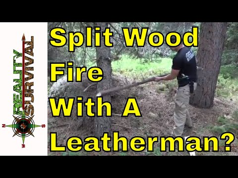 How To Build A Split Wood Fire With Just A Leatherman Signal!