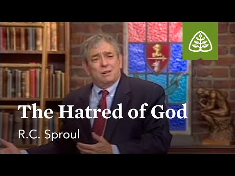 The Hatred of God: Loved by God with R.C. Sproul