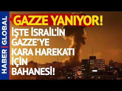 Gazze Yanıyor! İşte İsrail'in Kara Harekatı Bahanesi!