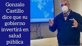 Gonzalo Castillo dice que en su gobierno hará inversión en el ministerio de salud pública
