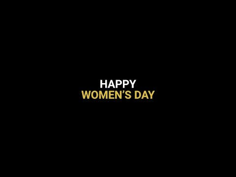 Women make it possible. Happy Women's Day!