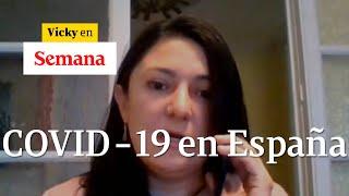 El testimonio sobre la crisis del covid-19 de una neuróloga colombiana en España | Vicky en Semana