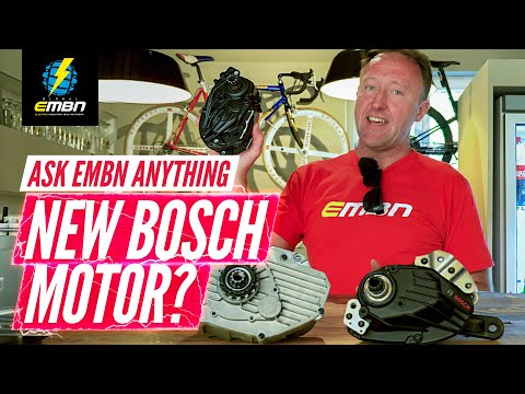 The New Bosch Motor? | Ask EMBN Anything About E-MTB