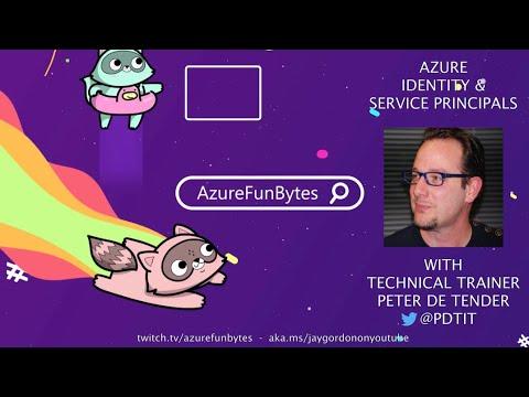 AzureFunBytes Episode 35 - Azure Identity and Service Principals with @pdtit