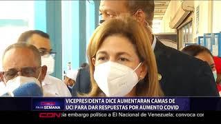 Vicepresidenta dice aumentarán camas UCI para dar repuestas a pacientes COVID