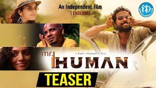 Mr.HUMAN - English Independent Film Teaser || Directed by Sunil Akunuri || iDream Movies - IDREAMMOVIES