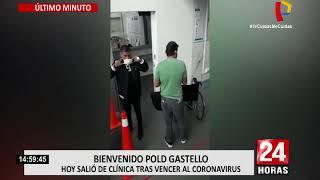 Pold Gastello salió de clínica tras vencer a la COVID-19
