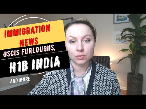 Immigration News: H1B India, USCIS Furloughs, USCIS Fee Changes and Forms NYC Immigration Lawyer