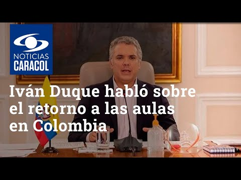 ¿Volverán a clase? Iván Duque habló sobre el retorno a las aulas en Colombia