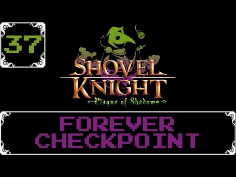 Forever Checkpoint   Shovel Knight: Treasure Trove Let s Play [Part 37]