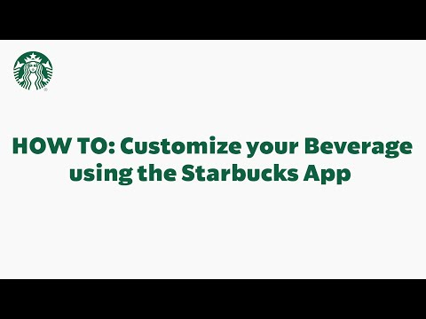 Starbucks App Basics: Customizing Your Beverage (StarbucksCare)