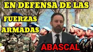 SANTIAGO ABASCAL SALE EN DEFENSA DE LAS FUERZAS ARMADAS